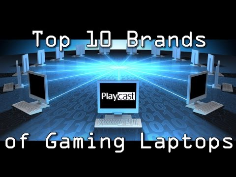 Playcast Ranking: Top 10 Brands of Gaming Laptops