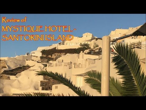 MYSTIQUE HOTEL SANTORINI GREECE - CHEF LERY's REVIEW