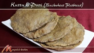 Kuttu Ki Puri - Buckwheat Flatbread - Gluten Free Recipe By Manjula