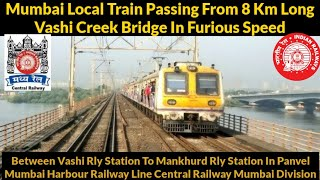 Mumbai Local Passing From 8Km Long Vashi Creek Bridge In Furious Speed#CentralRailway #IndianRailway