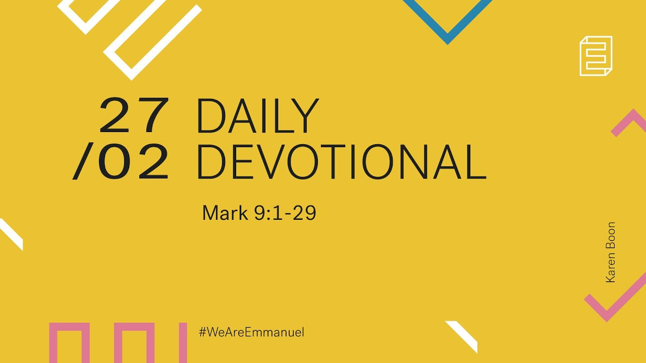 Daily Devotion with Karen Boon // Mark 9:1-29 Cover Image