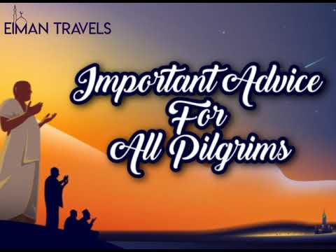 important advice for all pilgrims