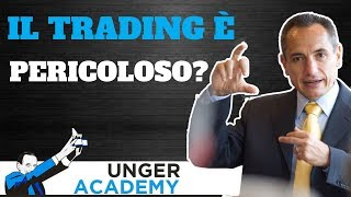 Il Trading è pericoloso?