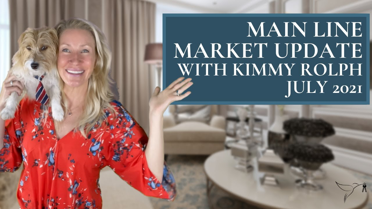 Main Line PA Local Market Update July 2021 with Kimmy Rolph