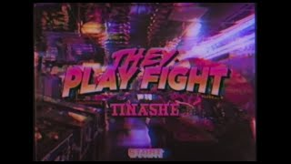 THEY. - Play Fight w/ Tinashe (Official Music Video)