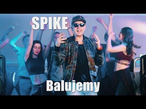 Spike  Balujemy  Video