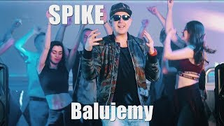 Spike - Balujemy (Official Video)