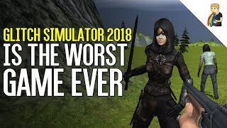 Glitch Simulator 2018 Is The Worst Game Ever