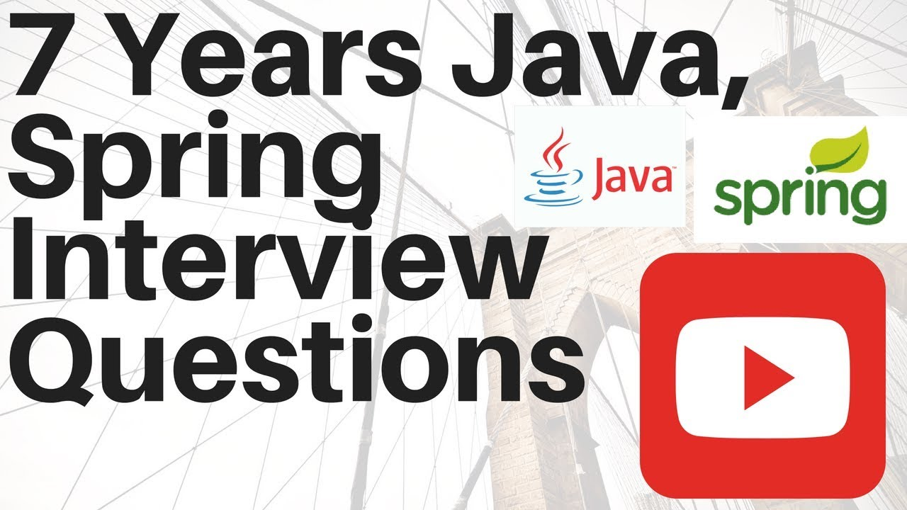 7 Years Experience Core Java,Spring Framework Interview Questions   YouTube  Interview Questions