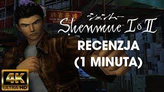 (4K) Shenmue I & II HD - Recenzja (1 minuta)