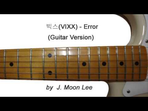 빅스(VIXX) - Error (Guitar Version)
