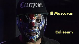 Ill Mascaras en Coliseum + Freestyle