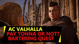 AC Valhalla Tonna - Pay Or Not? - Bartering Quest Choices & Consequences