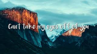 Can t Take My Eyes Off You Joseph Vincent LYRICS