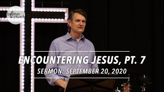 Encountering Jesus Pt. 7, Shipwrecked • September 20, 2020