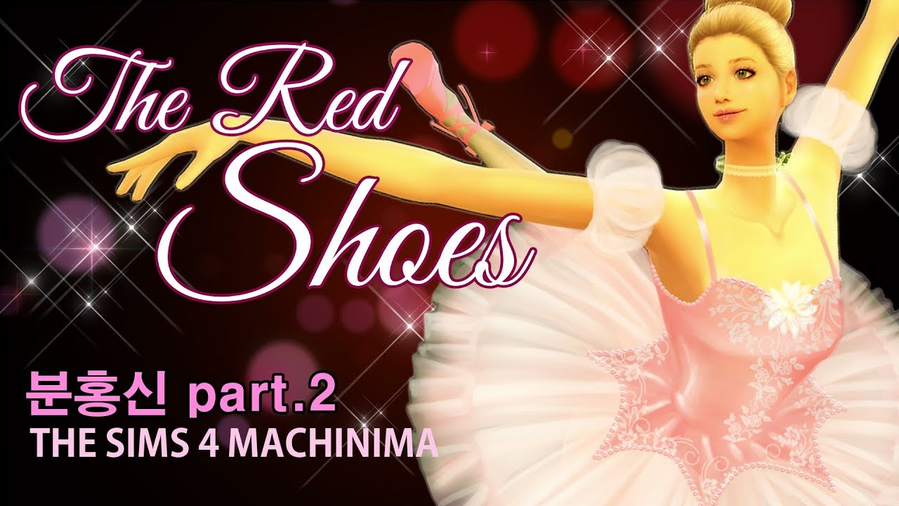 SIMS 4 MACHINIMA-THE RED SHOES(분홍신)Part.2 ENG.subtitles