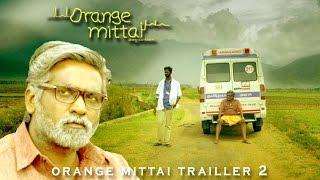 Orange Mittai - Trailer 2 | Vijay Sethupathi | Ramesh Thilak | Aashritha | Justin Prabhakaran