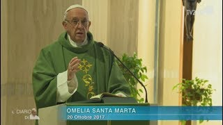 Omelia di Papa Francesco a Santa Marta del 20 ottobre 2017