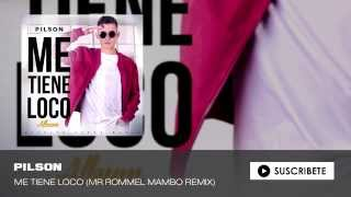 Pilson - Me Tiene Loco (Mr Rommel Remix) Mambo Version OFICIAL