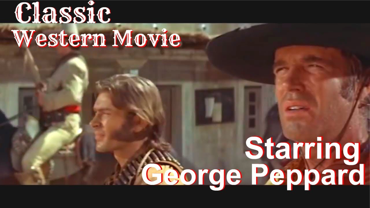 Download George Peppard Classic Cowboy Movie - [FREE Western Movies Full Length  by 412A TV]