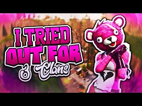 I tried out for 3 Clans and they ALL wanted me - Fortnite