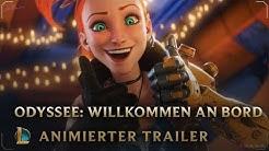 Willkommen an Bord   Odyssee: Animierter Trailer – League of Legends