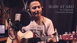 Ikaw at ako   Tj Monterde Covered by Moymoy