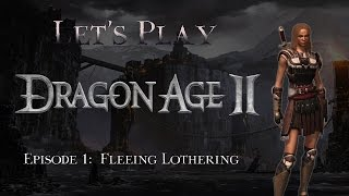 Let's Play Dragon Age 2, Episode 1: Fleeing Lothering