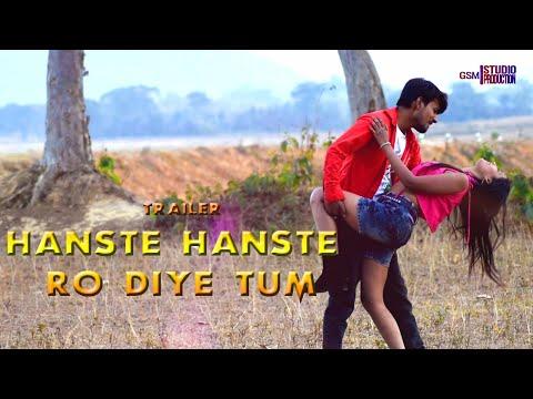 "Trailer Cover Song Of  ""Haste Haste Ro Diye Tum"""