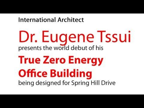 Dr. Eugene Tssui - Zero Energy Office Building