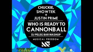 Chukie VS Showtek - Who is ready to Cannonball (DJ Peleg Bar Mashup) Y-MUSIC