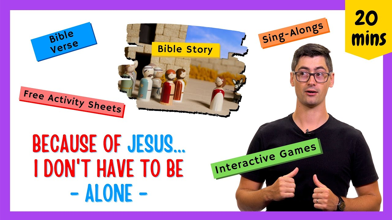 Because of Jesus, I Don't Have to be Alone! (Kids' Bible Lesson on Loneliness)
