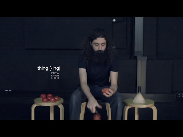 Thing(-ing) only and only by Parsa Kamehkhosh - Curated by Melina Khavari