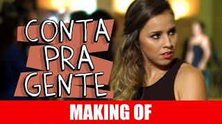 Vídeo - Making Of – Conta Pra Gente