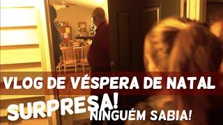 SURPREENDI MINHA FAMÍLIA NA VÉSPERA de NATAL