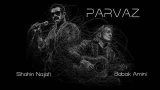 Shahin Najafi - Parvaz (feat. Babak Amini) پرواز - شاهین نجفی و بابک امینی