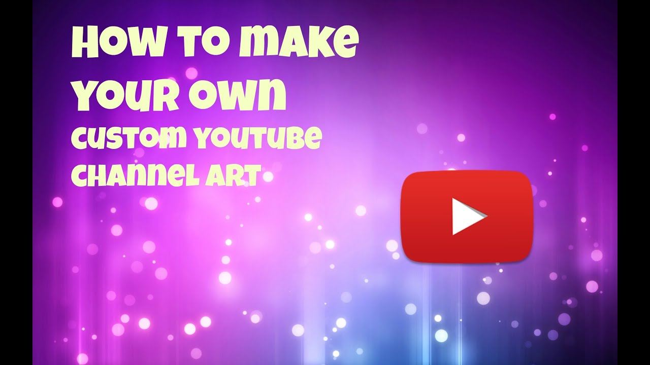 Easy and FREE way to make a custom YouTube Channel Art ...