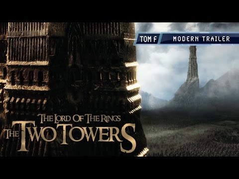 The Two Towers  Modern Trailer
