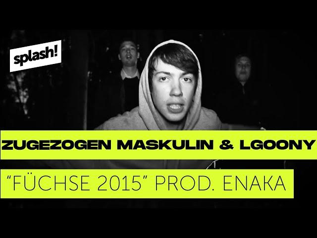 Zugezogen Maskulin & LGoony - Füchse 2015 (prod. Enaka) (Absolute Beginner Remix)