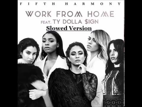 Fifth Harmony - Work From Home Ft  Ty Dolla $ing (Slowed Version)
