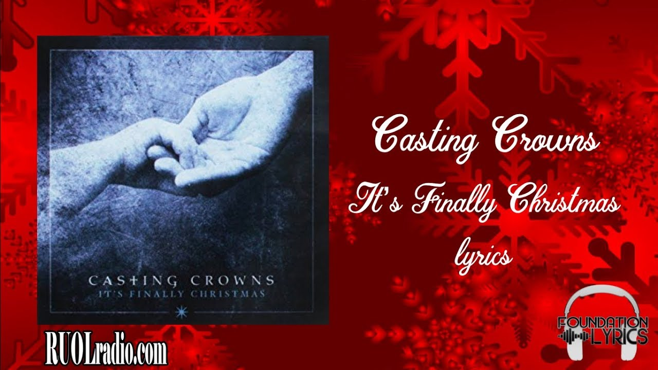 Casting Crowns Its Finally Christmas.Casting Crowns It S Finally Christmas Lyrics