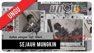 Video UNGU - Sejauh Mungkin | Official Video Clip download MP3, 3GP, MP4, WEBM, AVI, FLV Desember 2017