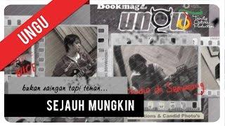 Download UNGU - Sejauh Mungkin | Official Video Clip