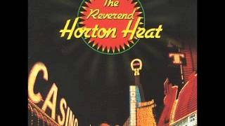 The Reverend Horton Heat - Big Sky & Baddest of the Bad