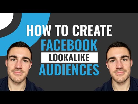 How to Create Facebook Lookalike Audiences: Detailed Tutorial for 2019