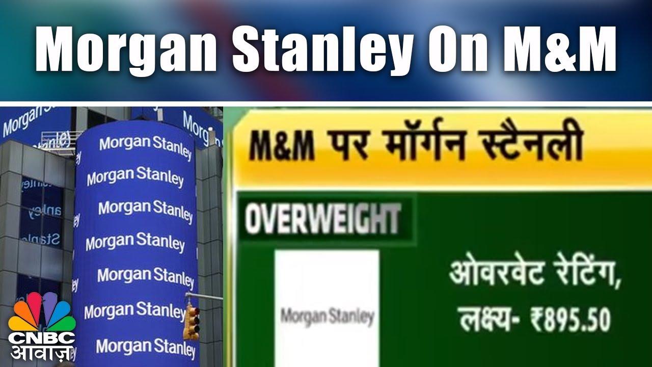 Morgan Stanley On M&M | CNBC Awaaz