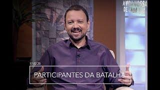 Participantes da Batalha / A Vida Nossa de Cada Dia - 17/02/2020