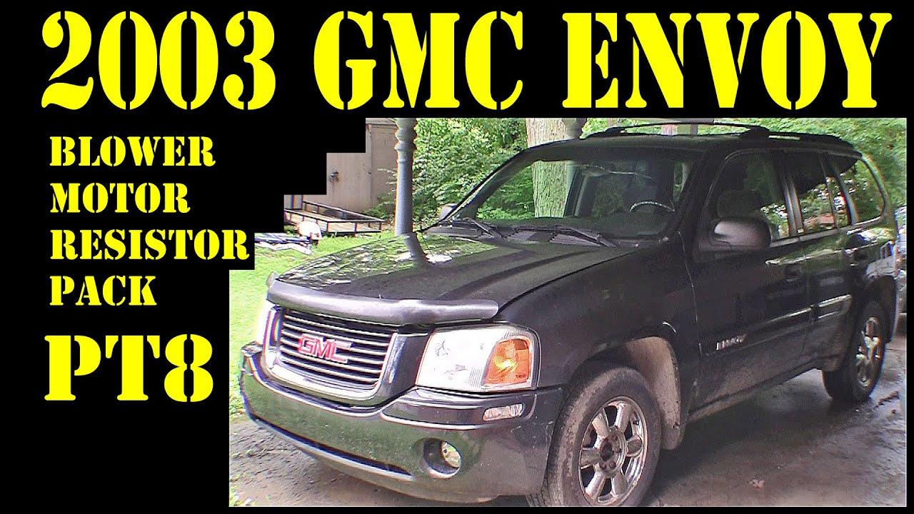 2003 Gmc Envoy Pt8 Blower Motor Resistor Pack Repair Diy