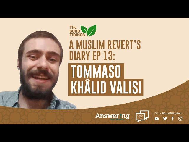{TheGoodTidings} A Muslim Revert's Diary Ep 13: Tommaso Khâlid Valisi