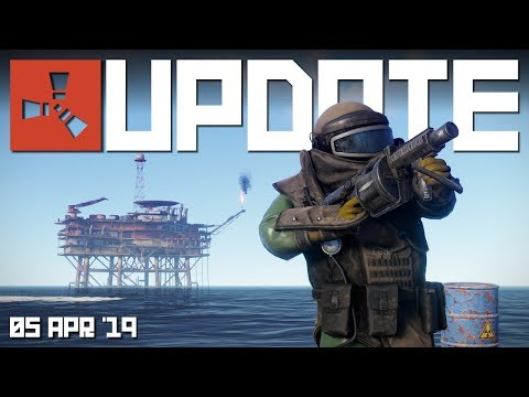 NEW BIG OIL RIG, MGL And Tons Of Tweaks | Rust Update 5th April 2019
